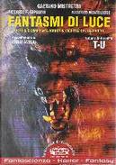 Fantasmi di luce. Tutto il cinema fanta-horror in 4500 film dal 1929 a oggi by Gaetano Mistretta, Massimo Monteleone, Riccardo Esposito