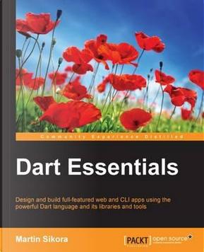 Dart Essentials by Martin Sikora