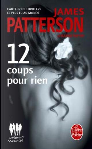 12 coups pour rien by James Patterson, Maxine Paetro