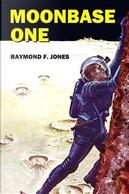 Moonbase One by Raymond F. Jones