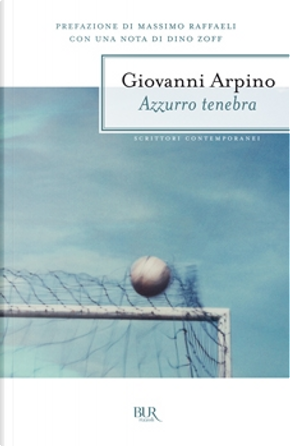 Azzurro tenebra by Giovanni Arpino