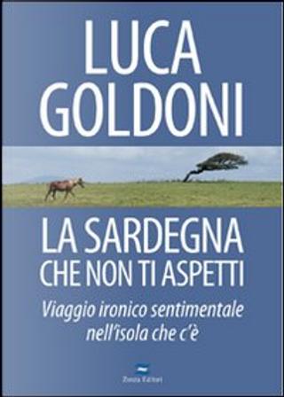 La Sardegna che non ti aspetti by Luca Goldoni