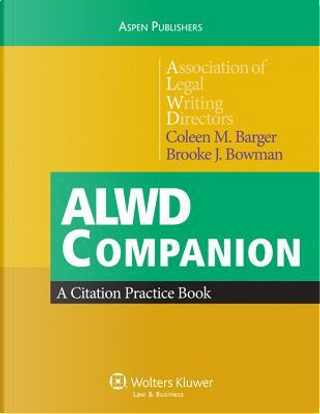 ALWD Companion by Association of Legal Writing Directors
