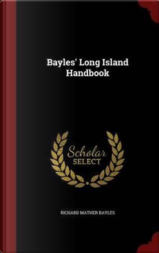 Bayles' Long Island Handbook by Richard Mather Bayles
