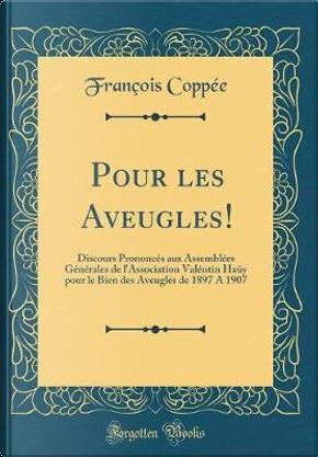 Pour les Aveugles! by François Coppée