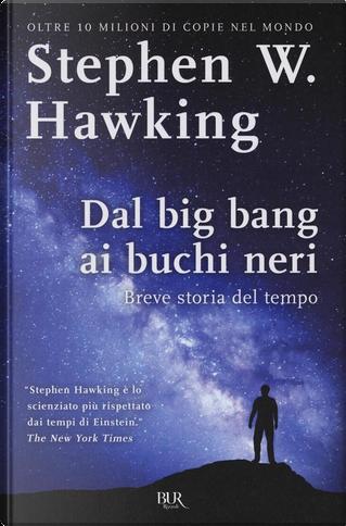 Dal big bang ai buchi neri by Stephen Hawking