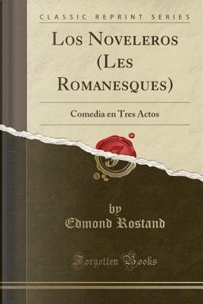 Los Noveleros (Les Romanesques) by Edmond Rostand