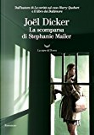 La scomparsa di Stephanie Mailer by Joël Dicker