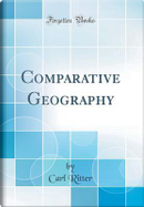 Comparative Geography (Classic Reprint) by Carl Ritter