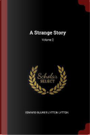 A Strange Story; Volume 2 by EDWARD BULWER LYTTON LYTTON