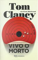 Vivo o morto by Grant Blackwood, Tom Clancy