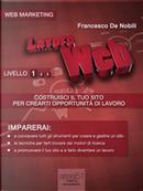 Lavoro web. Costruisci il tuo sito per crearti opportunità di lavoro by Francesco De Nobili