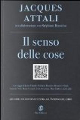 Il senso delle cose by Jacques Attali, Stephane Bonvicini