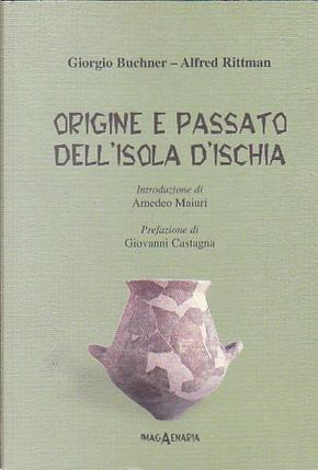 Origine e passato dell'isola d'Ischia by Giorgio Buchner, Alfred Rittman