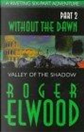 Valley of the Shadow by Roger Elwood