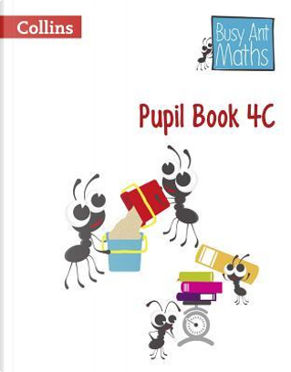 Pupil Book 4C (Busy Ant Maths) by Jeanette Mumford