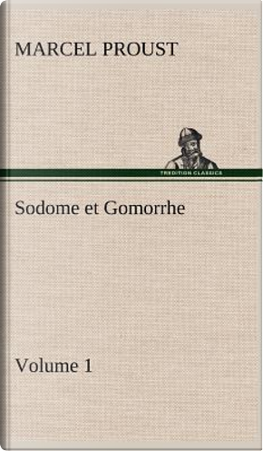 Sodome et Gomorrhe Volume 1 by Proust M