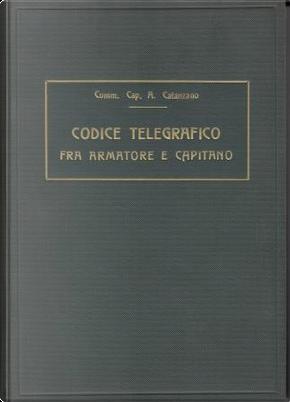 Codice telegrafico fra armatore e capitano by Agostino Catanzano