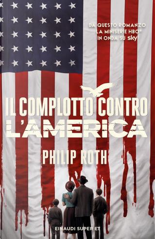 Il complotto contro l'America by Philip Roth