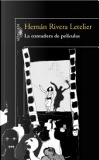 La contadora de películas by Hernan Rivera Letelier