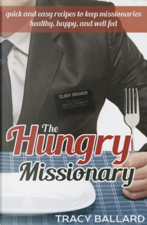 The Hungry Missionary by Tracy Ballard