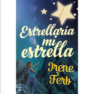Estrellaría mi estrella by Irene Ferb