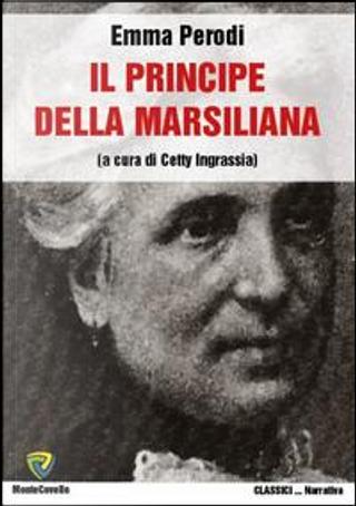 Il principe della Marsiliana by Emma Perodi