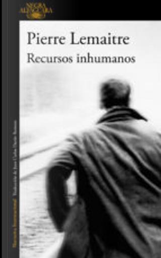 Recursos inhumanos by Pierre Lemaitre