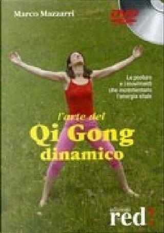 L'arte del Qi Gong dianamico. DVD by Marco Mazzarri