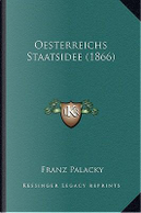 Oesterreichs Staatsidee (1866) by Franz Palacky