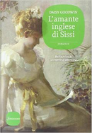 L'amante inglese di Sissi by Daisy Goodwin