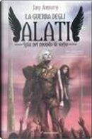 La guerra degli Alati by Jay Amory