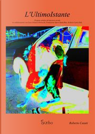 L'ultimo istante. Progetto artistico di interesse sociale by Roberto Casati