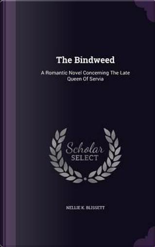 The Bindweed by Nellie K Blissett