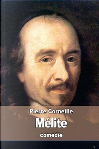 Mélite by Pierre Corneille