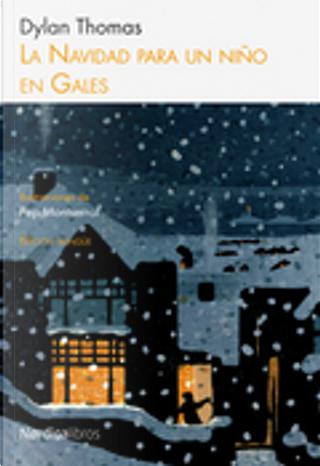 La Navidad para un niño de Gales by Dylan Thomas