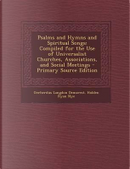 Psalms and Hymns and Spiritual Songs by Gerherdus Langdon Demarest
