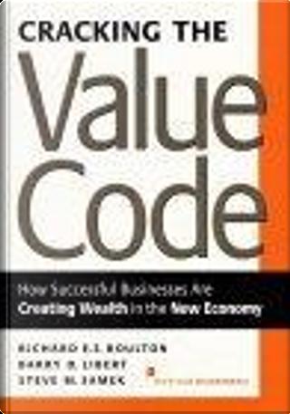 Cracking the Value Code by Barry Libert, Richard Boulton, Steve Samek