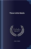 Three Little Maids by Ethel Turner