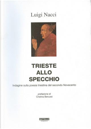 Trieste allo specchio by Luigi Nacci