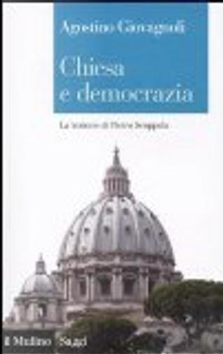 Chiesa e democrazia. La lezione di Pietro Scoppola by Agostino Giovagnoli