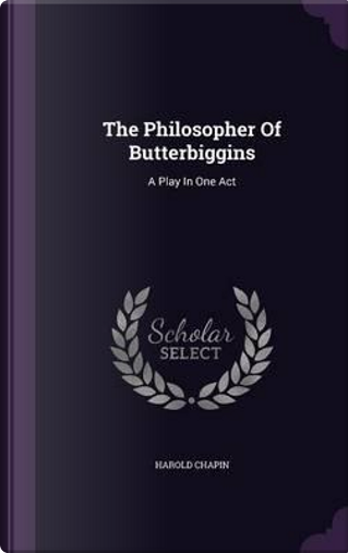 The Philosopher of Butterbiggins by Harold Chapin