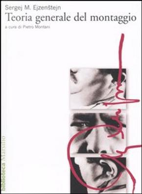 Teoria generale del montaggio by Sergej M. Ejzenštejn