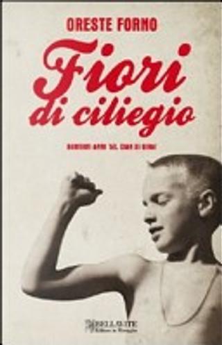 Fiori di ciliegio. Bambini anni '50, chiak si gira! by Oreste Forno