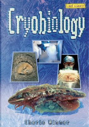 Cryobiology by Cherie Winner