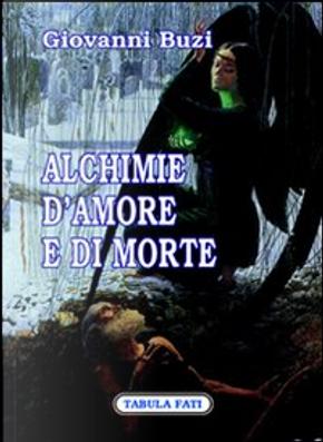 Alchimie d'amore e di morte by Giovanni Buzi