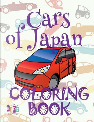 Cars of Japan Coloring Book by Kids Creative Publishing