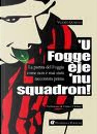 'U Fogge èje 'nu squadron! by Valerio Quirino