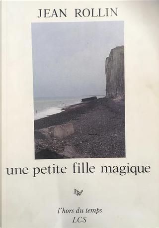 Une petite fille magique by Jean Rollin