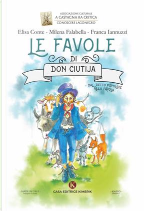 Le favole di Don Ciutija by Elisa Conte, Franca Iannuzzi, Milena Falabella